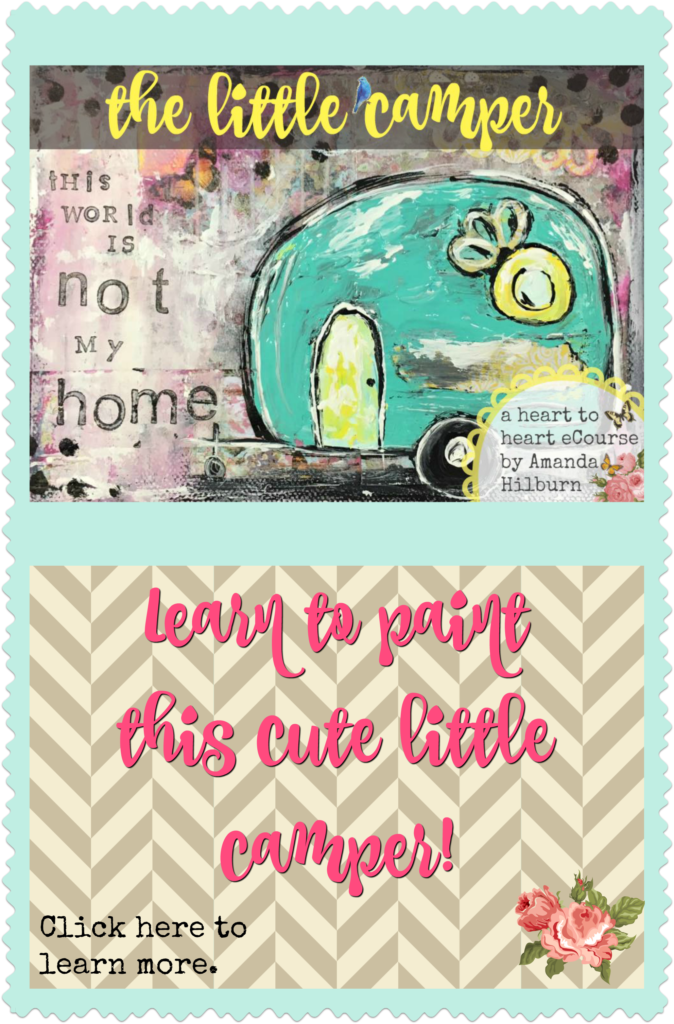 The Little Camper eCourse by Amanda HIlburn #paintclass #learntopaint #mixedmedia #camper