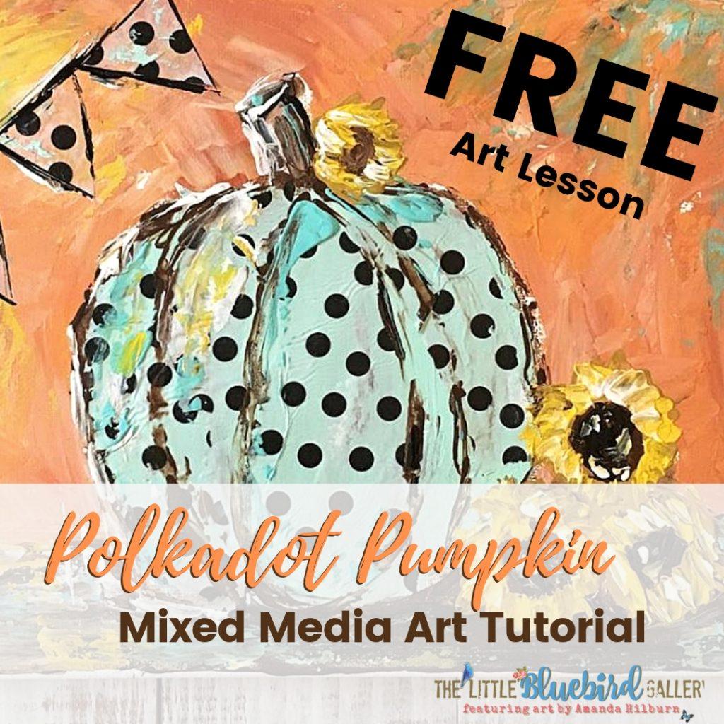 Free Art Lesson Polkadot Pumpkin Mixed Media Art Tutorial with Palette Knife   The Little Bluebird Gallery artbyamandahilburn.com #arttutorial #art #homeschool #creatives #ihsnet
