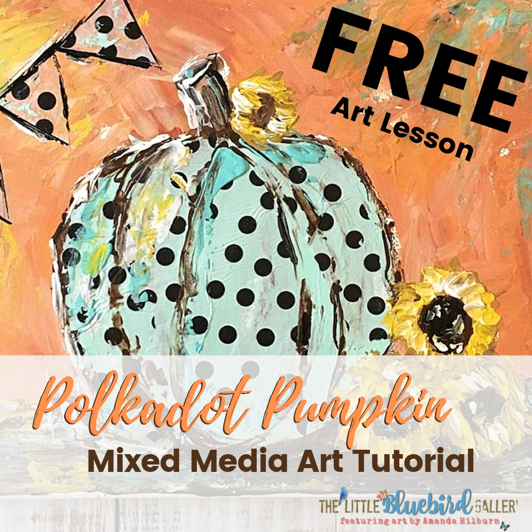 Free Art Lesson Polkadot Pumpkin Mixed Media Art Tutorial with Palette Knife | The Little Bluebird Gallery artbyamandahilburn.com #arttutorial #art #homeschool #creatives #ihsnet