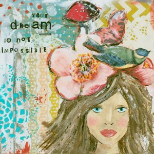 Your Dream Is Not Impossible; Inspirational Art Print