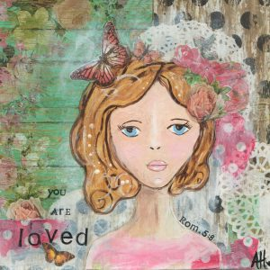 You Are Loved; Inspirational Art Print