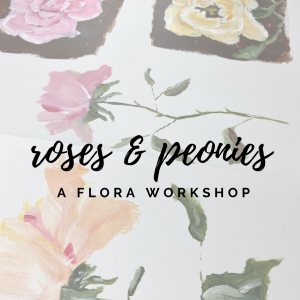 How To Paint Roses and Peonies: a Flora Workshop with Amanda Hilburn